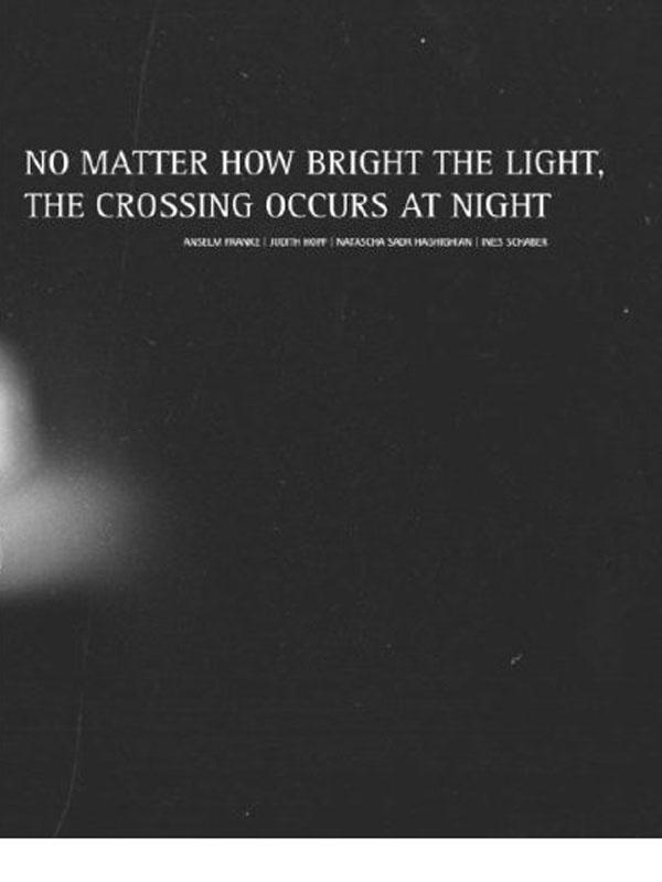 No matter how bright the light, the crossing occurs at night
