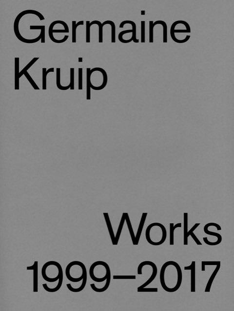 Germaine Kruip: Works 1999-2017
